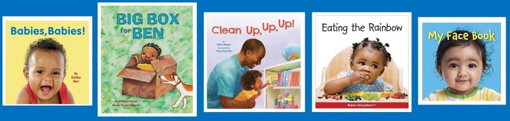 Book Jackets: Babies, Babies!; Big Box for Ben; Clean Up, Up, Up; Eating the Rainbow; My Face Book