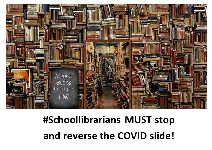 #schoollibrarians must stop and reverse the COVID slide with photograph of books.