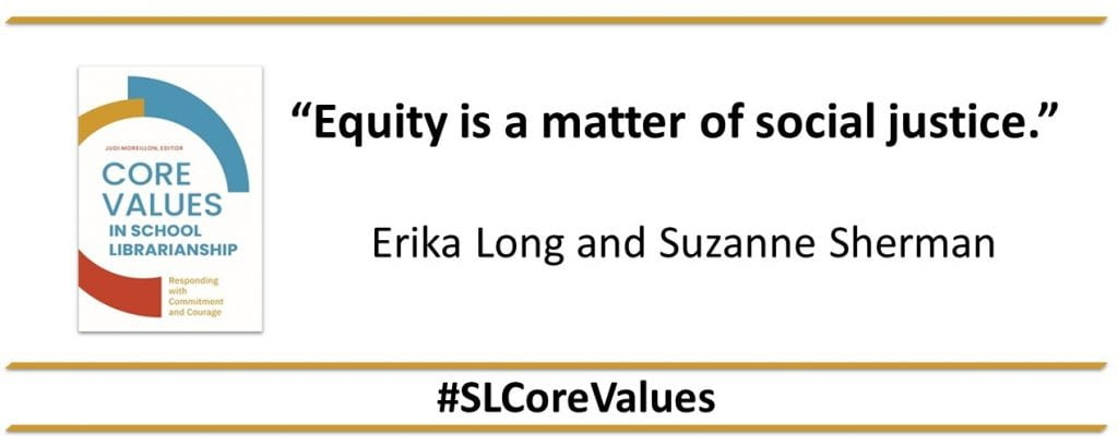 """""""Equity is a matter of social justice."""" Erika Long and Suzanne Sherman"""