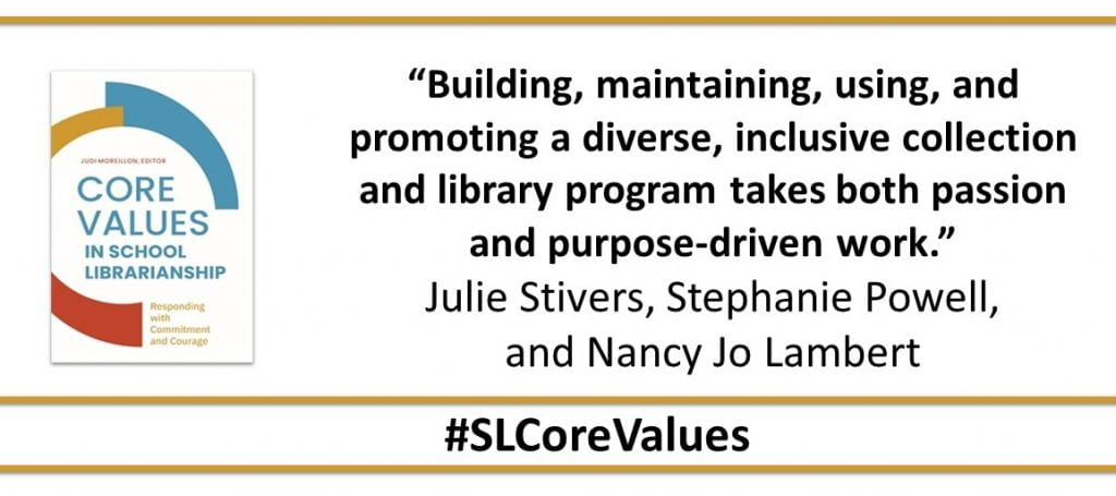 """""""Building, maintaining, using, and promoting a diverse, inclusive collection and library program takes both passion and purpose-driven work."""""""