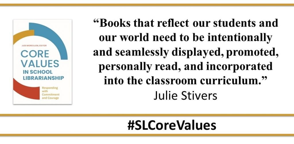 """""""Books that reflect our students and our world need to be intentionally and seamlessly displayed, promoted, personally read, and incorporated into the classroom curriculum."""" Julie Stivers (36)"""