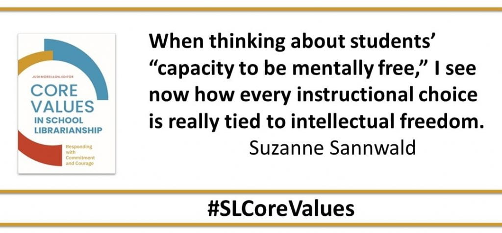 """When thinking about building students' """"capacity to be mentally free, I now see how every instructional choice is really tied to intellectual freedom. Suzanne Sannwald"""
