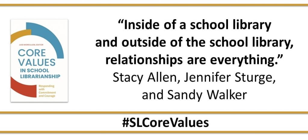 """""""Inside of a school library and outside of the school library, relationships are everything."""" Stacy Allen, Jennifer Sturge, and Sandy Walker"""